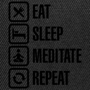 Eat -  sleep - meditate - repeat T-Shirts - Snapback Cap