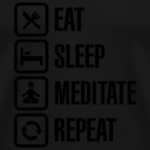 Eat -  sleep - meditate - repeat Toppe - Herre premium T-shirt