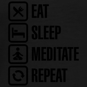 Eat -  sleep - meditate - repeat Sonstige - Männer Premium T-Shirt