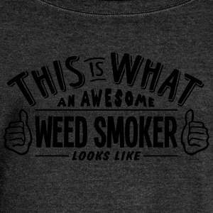 awesome weed smoker looks like pro desig - Women's Boat Neck Long Sleeve Top