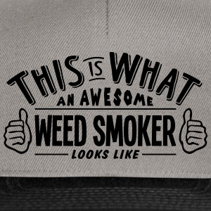 awesome weed smoker looks like pro desig - Snapback Cap