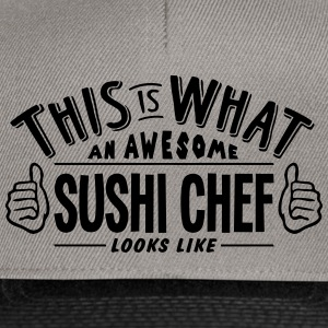 awesome sushi chef looks like pro design - Snapback Cap
