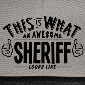 awesome sheriff looks like pro design - Snapback Cap