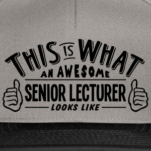 awesome senior lecturer looks like pro d - Snapback Cap