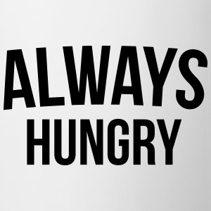 Always Hungry Funny Quote Caps & Hats - Mug