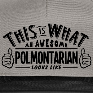 awesome polmontarian looks like pro desi - Snapback Cap