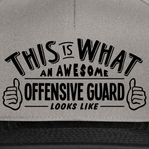 awesome offensive guard looks like pro d - Snapback Cap