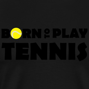 Born to play Tennis Långärmade T-shirts baby - Herre premium T-shirt