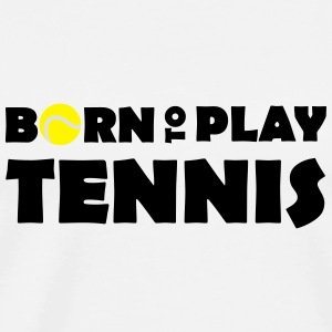Born to play Tennis Babybody - Herre premium T-shirt