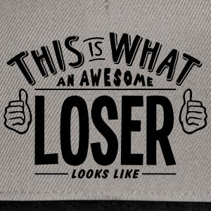 awesome loser looks like pro design - Snapback Cap