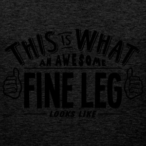 awesome fine leg looks like pro design - Men's Premium Tank Top
