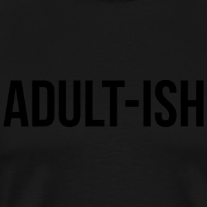 Adult-ish Funny Quote Sportbekleidung - Männer Premium T-Shirt