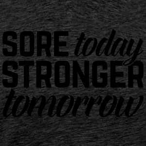 Stronger Tomorrow Gym Quote Sports wear - Men's Premium T-Shirt