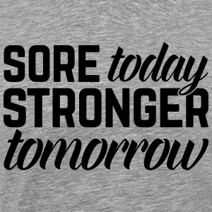 Stronger Tomorrow Gym Quote Sweaters - Mannen Premium T-shirt