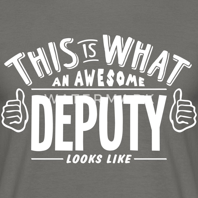 awesome deputy looks like pro design - Men's T-Shirt