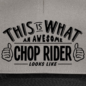 awesome chop rider looks like pro design - Snapback Cap