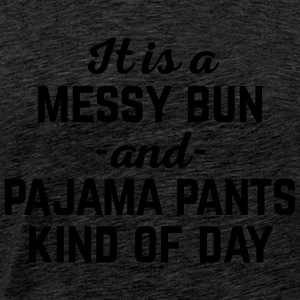 Messy Bun Day Funny Quote Tops - Men's Premium T-Shirt