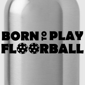 Born to play Floorball Tröjor - Trinkflasche
