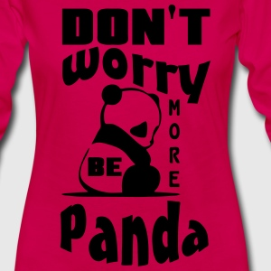 Don't worry, be more Panda T-Shirts - Women's Premium Longsleeve Shirt