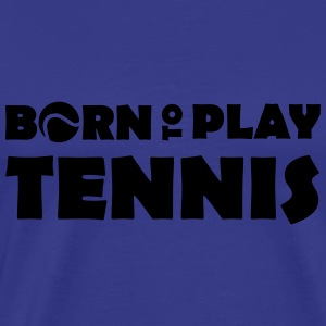 Born to play Tennis Tröjor - Men's Premium T-Shirt