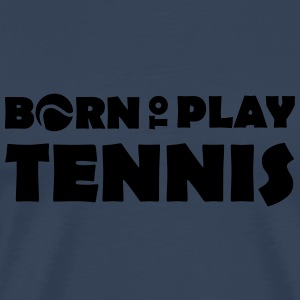 Born to play Tennis Långärmade T-shirts - Herre premium T-shirt