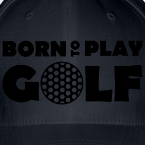 Born to play Golf T-shirts - Casquette Flexfit