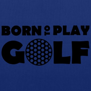 Born to play Golf T-shirts - Tote Bag