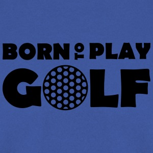 Born to play Golf T-shirts - Sweat-shirt Homme