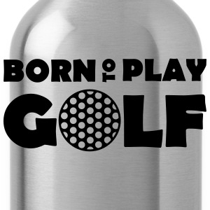 Born to play Golf T-shirts - Gourde