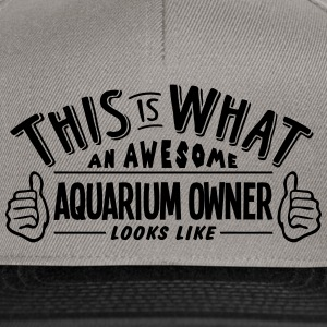 awesome aquarium owner looks like pro de - Snapback Cap