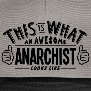 awesome anarchist looks like pro design - Snapback Cap