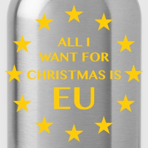 All I want for Chrismas is EU - Water Bottle