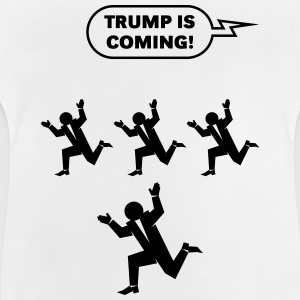 Trump Is Coming! (Challenge) Shirts - Baby T-Shirt