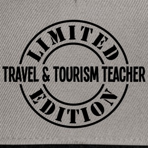 travel  tourism teacher limited edition  - Snapback Cap