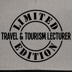 travel  tourism lecturer limited edition - Snapback Cap