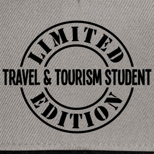 travel  tourism student limited edition  - Snapback Cap