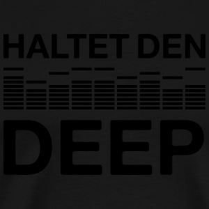 Haltet den deep techno DJ Musik Club house Tops - Männer Premium T-Shirt