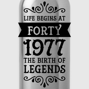 Birthday Design | Forty - 1977 The Birth Of Legend T-Shirts - Trinkflasche