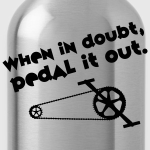 Cyclist | When In Doubt, Pedal It Out. T-shirts - Drinkfles
