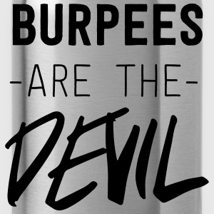 Burpees are the devil Tops - Water Bottle