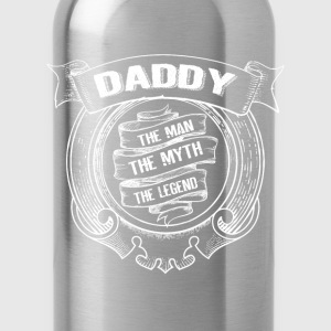 Daddy The Man - The Myth - The Legend T-Shirts - Water Bottle