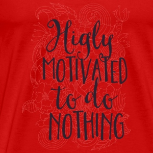 Highly motivated to do nothing- Motivation- Faul  Long Sleeve Shirts - Men's Premium T-Shirt