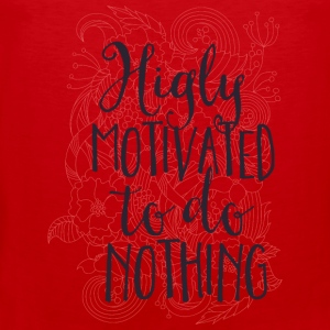 Highly motivated to do nothing- Motivation- Faul  Langærmede shirts - Herre Premium tanktop