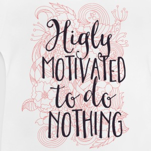 Highly motivated to do nothing- Motivation- Faul  T-Shirts - Baby T-Shirt