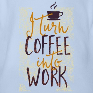 I coffee into work turn work coffee addicted Shirts - Organic Short-sleeved Baby Bodysuit