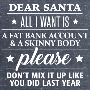 dear Santa fat bank account and skinny body - Männer Sweatshirt von Stanley & Stella