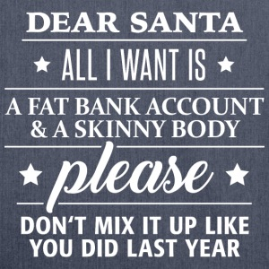 dear Santa fat bank account and skinny body - Schultertasche aus Recycling-Material