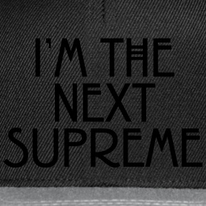 I'm the next supreme T-shirts - Snapback cap