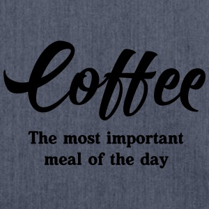 Coffee. The most important meal of the day T-Shirts - Shoulder Bag made from recycled material