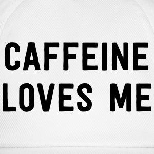 Caffeine Loves Me T-Shirts - Baseball Cap